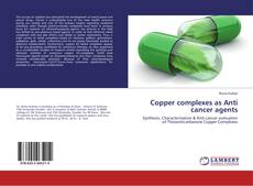 Bookcover of Copper complexes as Anti cancer agents