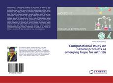 Bookcover of Computational study on natural products as emerging hope for arthritis