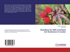 Bookcover of Breeding for Wilt and Root rot resistance in Castor