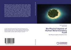 Couverture de Bio-Physical Aspects of Human Renal Excretory FLuid