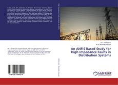 Buchcover von An ANFIS Based Study for High Impedance Faults in Distribution Systems