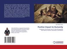 Bookcover of Positive Impact to Humanity