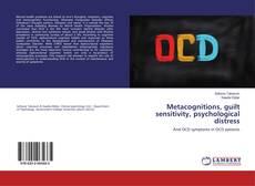 Metacognitions, guilt sensitivity, psychological distress的封面