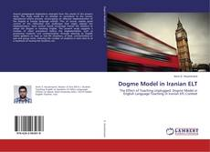 Bookcover of Dogme Model in Iranian ELT