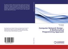 Bookcover of Computer Network Design - A Mathematical Programming Approach
