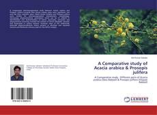 Bookcover of A Comparative study of Acacia arabica & Prosopis julifera