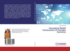 Bookcover of Conceptual Model Construction of Complex Scenarios