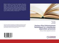 Bookcover of Various Flux Enhancement Techniques in a membrane separation processes