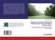 Bookcover of Impact of Community Based Participatory Soil and Water Conservation