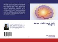 Bookcover of Nuclear Medicine and Brain Imaging