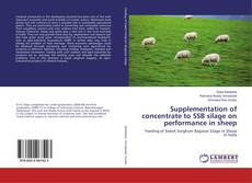 Portada del libro de Supplementation of concentrate to SSB silage on performance in sheep