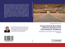 Copertina di Computerized Boundary Element Solutions for Thermoelastic Problems