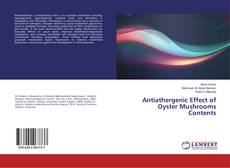 Capa do livro de Antiathergenic Effect of Oyster Mushrooms Contents
