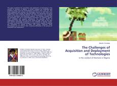 Bookcover of The Challenges of Acquisition and Deployment of Technologies