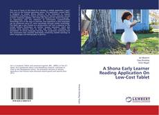 Bookcover of A Shona Early Learner Reading Application On Low-Cost Tablet