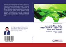 Buchcover von Acoustic Fluid Solid Interaction in Supersonic Flow with Matlab