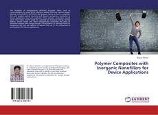 Bookcover of Polymer Composites with Inorganic Nanofillers for Device Applications