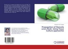 Propagation of Sterculia urens Roxb. Using Tissue Culture approaches的封面