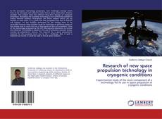 Bookcover of Research of new space propulsion technology in cryogenic conditions