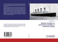 Bookcover of Bowtie models as preventive models in maritime safety