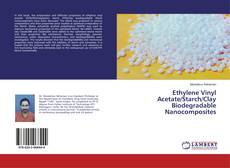 Обложка Ethylene Vinyl Acetate/Starch/Clay Biodegradable Nanocomposites