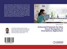 Enhanced Protocols for Non Visual Navigation of Smartphone Application的封面