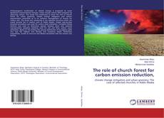 Copertina di The role of church forest for carbon emission reduction,