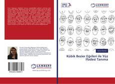 Bookcover of Kübik Bezier Eğrileri ile Yüz İfadesi Tanıma