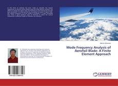Bookcover of Mode Frequency Analysis of Aerofoil Blade: A Finite Element Approach