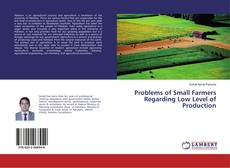Couverture de Problems of Small Farmers Regarding Low Level of Production