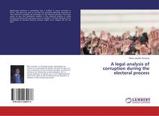 Bookcover of A legal analysis of corruption during the electoral process