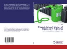 Bookcover of Characteristics of Mixture of Biodiesels in IC Engines