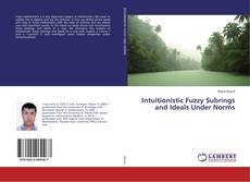 Intuitionistic Fuzzy Subrings and Ideals Under Norms kitap kapağı