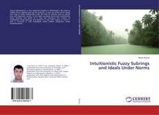 Borítókép a  Intuitionistic Fuzzy Subrings and Ideals Under Norms - hoz