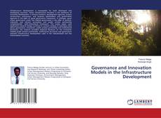 Bookcover of Governance and Innovation Models in the Infrastructure Development