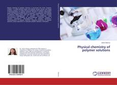 Physical chemistry of polymer solutions的封面