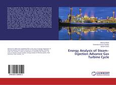 Energy Analysis of Steam–Injection Advance Gas Turbine Cycle kitap kapağı