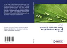 Couverture de Inhibition of Biofilm Using Biosynthesis of AgNps by E.coli