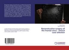 Portada del libro de Reconstructive surgery of the frontal sinus : clinical case selection