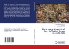 Bookcover of Finite element analysis of slurry infiltrated fibrous concrete slabs