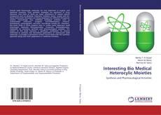 Couverture de Interesting Bio Medical Heterocylic Moieties