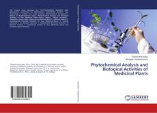 Bookcover of Phytochemical Analysis and Biological Activities of Medicinal Plants