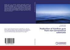Production of Xanthan gum from non-conventional substrates的封面