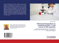 Portada del libro de Alternate biomarkers in predicting CD4+ T cell count in HIV patients