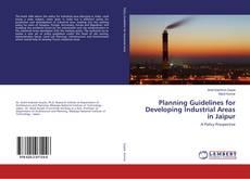 Planning Guidelines for Developing Industrial Areas in Jaipur kitap kapağı