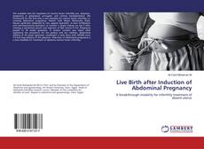 Live Birth after Induction of Abdominal Pregnancy kitap kapağı