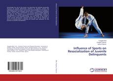 Bookcover of Influence of Sports on Resocialization of Juvenile Delinquents