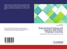 Bookcover of Organizational Culture and Cognitive Skill Effects Employee Creativity