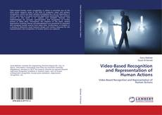 Copertina di Video-Based Recognition and Representation of Human Actions
