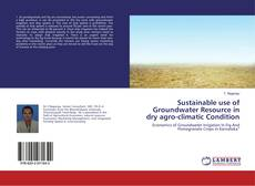 Portada del libro de Sustainable use of Groundwater Resource in dry agro-climatic Condition